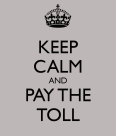 keep-calm-and-pay-the-toll